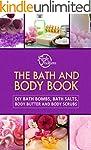 The Bath and Body Book: DIY Bath Bomb...