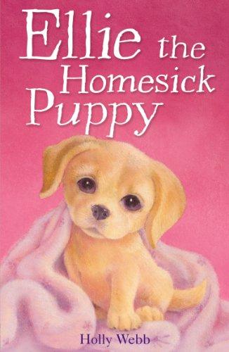 Ellie the Homesick Puppy (Holly Webb Animal Stories)
