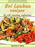 Sri Lankan Recipes (Hot With Interesting Combinations) (English Edition)