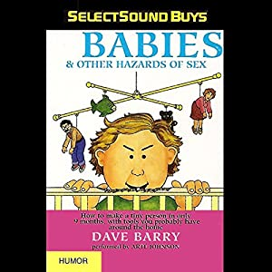 Babies and Other Hazards of Sex Audiobook