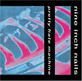Pretty Hate Machine by Nine Inch Nails (2005-11-22)