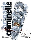 vignette de 'Brigade criminelle, immersion au coeur du 36, quai des Orfèvres (Raynal Pellicer)'