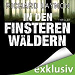 In den finsteren Wäldern | Richard Laymon