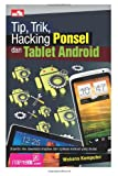 Tip, Trik, Hacking Ponsel dan Tablet Android (Indonesian Edition)