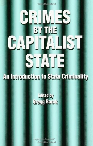 Crimes By The Capitalist State: An Introduction To State Criminality (Suny Series In Radical Social And Political Theory) front-831729