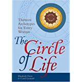 The Circle of Life: Thirteen Archetypes for Every Woman ~ Carol Leonard