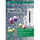 """Gimp 2.6: Praxisbuch mit �bungen und Video-Tutorialsvon """"Georg Hornung"""""""