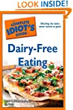 The Complete Idiot's Guide to Dairy-Free Eating (Idiot's Guides)