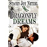 Dragonfly Dreams ~ Stacey Joy Netzel