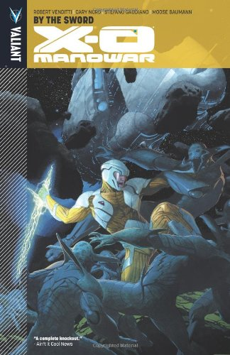 X-O Manowar Volume 1: By The Sword TP