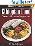 How To Cook Ethiopian Food: simple, d...