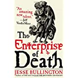 The Enterprise of Death ~ Jesse Bullington