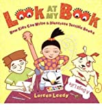 Look At My Book: How Kids Can Write & Illustrate Terrific Books (0439699983) by Loreen Leedy
