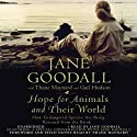 Hope for Animals and Their World: How Endangered Species Are Being Rescued from the Brink (       UNABRIDGED) by Jane Goodall, Thane Maynard, Gail Hudson Narrated by Jane Goodall