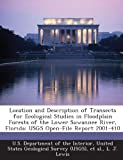img - for Location and Description of Transects for Ecological Studies in Floodplain Forests of the Lower Suwannee River, Florida: USGS Open-File Report 2001-410 book / textbook / text book