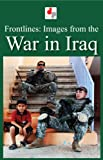 Frontlines: Images from the War in Iraq