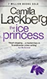 The Ice Princess (Patrick Hedstrom and Erica Falck, Book 1) Camilla Lackberg