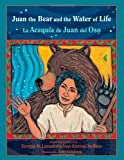 img - for Juan the Bear and the Water of Life: La Acequia de Juan del Oso (Paso Por Aqui Series on the Nuevomexicano Literary Heritage) (English and Spanish ... in the Nuevomexicano Literary Heritage) book / textbook / text book