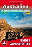 Australien: Die schönsten Wanderungen und Trekkingrouten. 70 Touren. Mit GPS-Daten