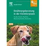 """Ern�hrungsberatung in der Kleintierpraxis: Hunde, Katzen, Reptilien, Meerschweinchen, Kaninchen - mit Zugang zum Elsevier-Portalvon """"Natalie Dillitzer"""""""