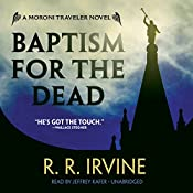 Baptism for the Dead: Moroni Traveler, Book 1 | Robert R. Irvine