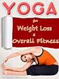 YOGA for Weight Loss and Overall Fitness (for Beginners- Women, Men, Children)