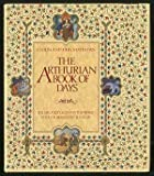 The Arthurian Book of Days: The Greatest Legend in the World Retold Throughout the Year (0026066750) by Matthews, John