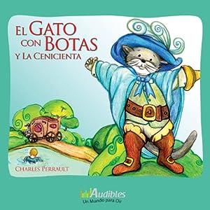 El Gato con Botas y la Cenicienta [Puss in Boots and Cinderella] | [Charles Perrault]