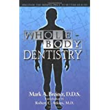 Whole Body Dentistry: Discover the Missing Piece to Better Healthby Mark A. Breiner