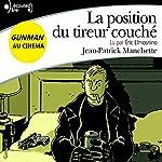 La position du tireur couché | Jean-Patrick Manchette