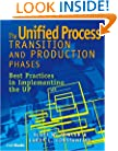 The Unified Process Transition and Production Phases : Best Practices in Implementing the UP