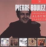 Boulez dirige Bartók, Schoenberg, Boulez, Ravel, Berg (Coffret 5 CD)