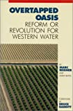 img - for By Marc Reisner Overtapped Oasis: Reform Or Revolution For Western Water (First Printing) [Paperback] book / textbook / text book