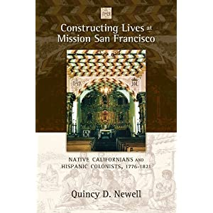 Constructing lives at Mission San Francisco : native Californians and Hispanic colonists, 1776-1821