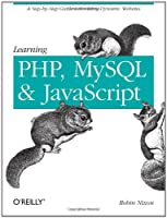 Learning PHP, MySQL, and javascript: A Step-By-Step Guide to Creating Dynamic Websites ebook download