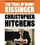 Christopher Hitchens The Trial of Henry Kissinger