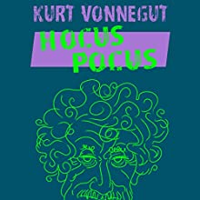 Hocus Pocus (       UNABRIDGED) by Kurt Vonnegut Narrated by LJ Ganser