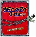 Secret Stuff for Boys Only