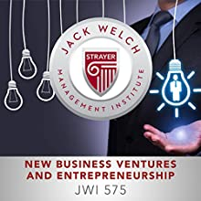 JWI 575 New Business Ventures  by  Jack Welch Management Institute Narrated by Christina Delaine, Angelo Di Loreto