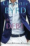 The Debt: An Alpha Billionaire Romance