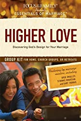 Higher Love Group Kit: Discovering God's Design for Your Marriage (Essentials of Marriage)