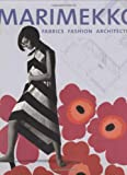 Marimekko: Fabrics, Fashion, Architecture (Bard Graduate Center for Studies in the Decorative Arts, Design & Culture)