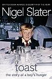 Toast: The Story of a Boy's Hunger by Slater. Nigel ( 2004 ) Paperback Slater. Nigel