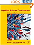Cognition, Brain, and Consciousness:...