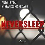 Neversleep | Andy Lettau,Stefan Schickedanz