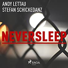 Neversleep Audiobook by Andy Lettau, Stefan Schickedanz Narrated by Jim Boeven