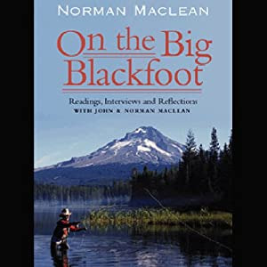 On the Big Blackfoot | [Norman Maclean]