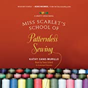 Miss Scarlet's School of Patternless Sewing: A Crafty Chica Novel | [Kathy Cano-Murillo]