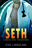 Seth (Cyborgs: More Than Machines Book 5) (English Edition)