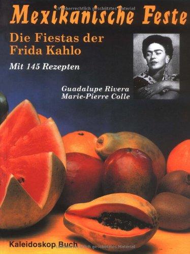 Mexikanische Feste: Die Fiestas der Frida Kahlo